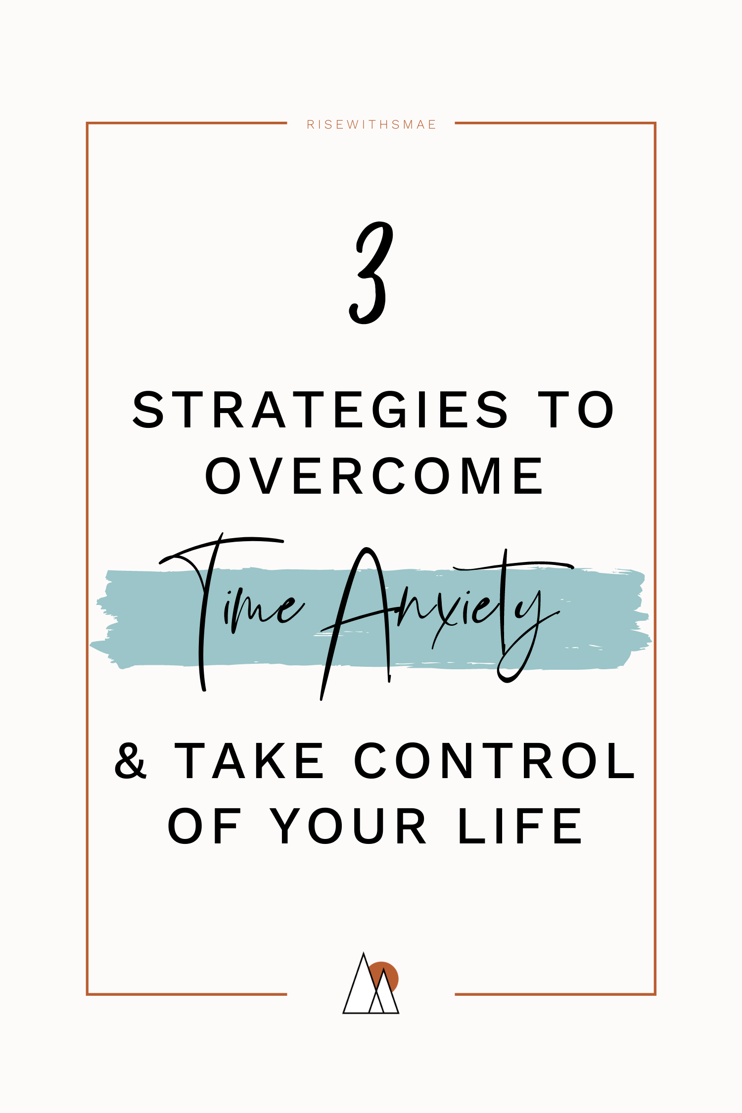 Time Anxiety Disorder: 3 Strategies to Overcome it & Take Control of Your Life Now!